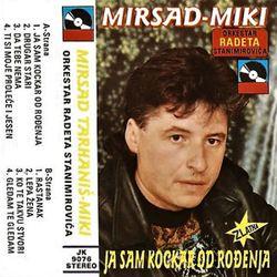 Mirsad Tarhanis Miki 1996 - Ja sam kockar od rodjenja 44672838_Mirsad_Tarhanis_Miki_1996-a