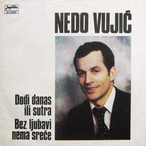 Nedo Vujic - 1981 - Dodji Danas Ili Sutra 50612738_Nedo_Vujic_-_a_-_1981_InPixio